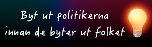 byt-ut-politikerna-innan-de-byter-ut-folket1